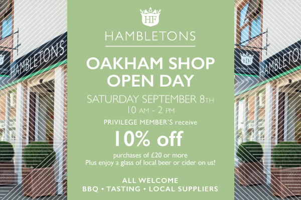 OAKHAM SHOP OPEN DAY SATURDAY SEPTEMBER 1ST PRIVILEGE MEMBER'S receive 10% off  purchases of £20 or more Plus enjoy a glass of local beer or cider on us! ALL WELCOME BBQ • TASTING • LOCAL SUPPLIERS