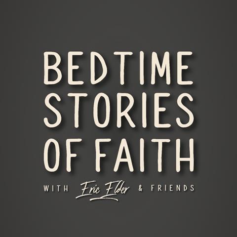 """Bedtime Stories of Faith"" Playlist"