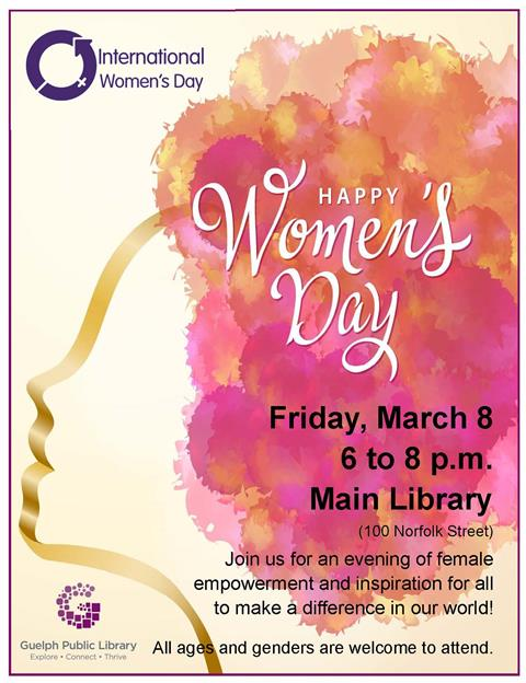 Join us at the Main Library on Friday, March 8 from 6 to 8 p.m. to celebrate International Women's day. All ages and genders are welcome to attend.