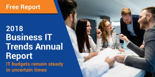 2018 Business IT Trends Annual Report says budgets are up