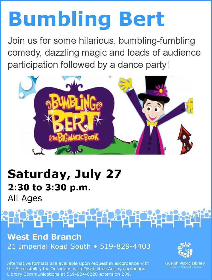 Be prepared to laugh at this special family event with Bumbling Bert on Saturday July 27 at 2:30 pm in our West End Branch.