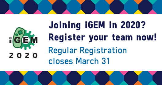 "Graphic: ""Joining iGEM in 2020? Register your team now! Regular Registration closes March 31"