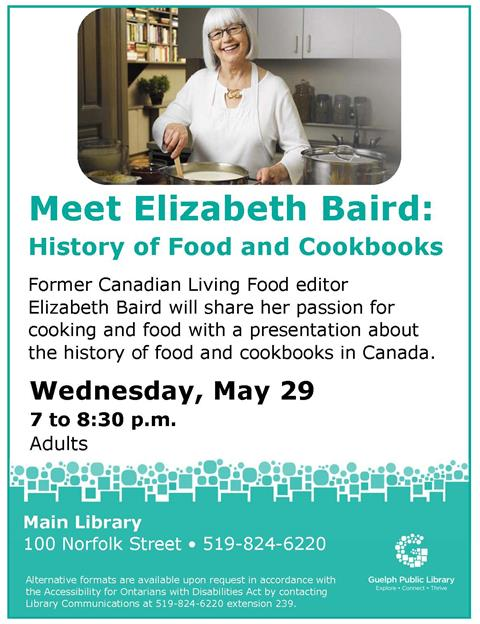 Meet Elizabeth Baird to learn more about the history of food and cookbooks in Canada on Wednesday May 29 at 7 p.m. in the Main Library. No registration is required.