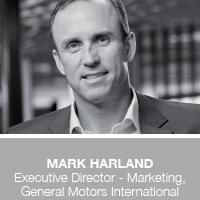 Mark Harland, Executive Director - Marketing, General Motors International