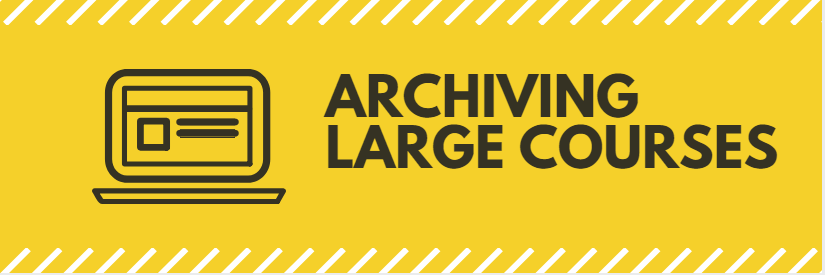 Archiving Large Courses