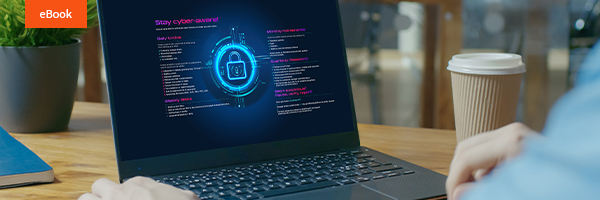 Desktop reference: Cyber safe to-dos (and when to do them)