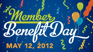Member Benefit Day - May 12, 2012
