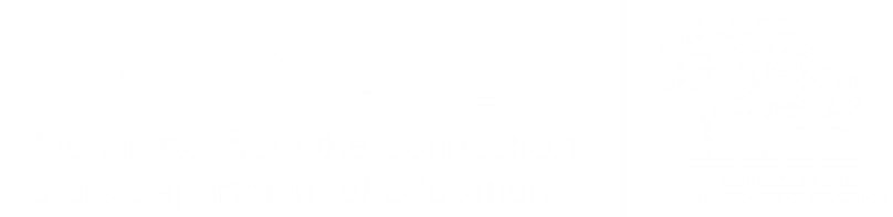 EducateCT Newsletter from the Connecticut State Department of Education