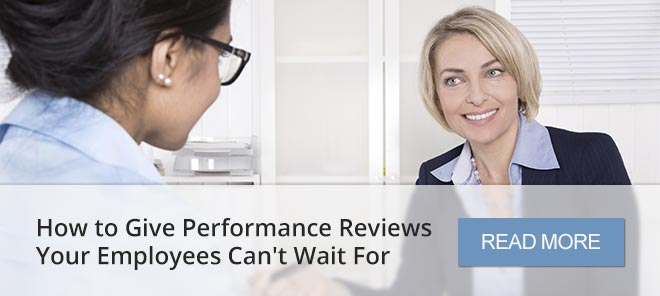 How to Give Performance Reviews Your Employees Can't Wait For