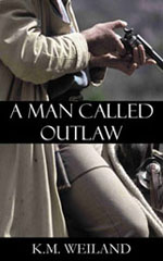 A Man Called Outlaw by K.M. Weiland