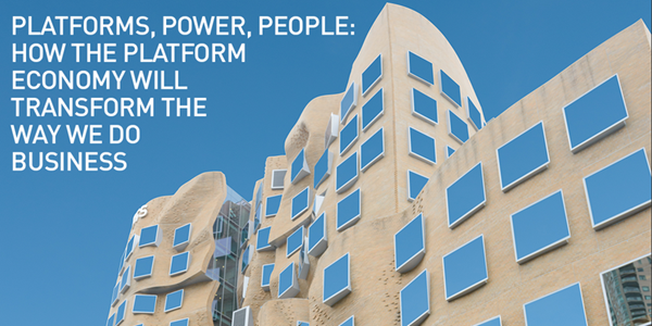 Platforms, power, people: How the platform economy will transform the way we do business