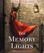 The Memory Lights by K.M. Weiland