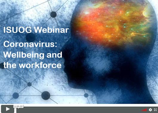 ISUOG Webinar | Coronavirus: Wellbeing and the workforce