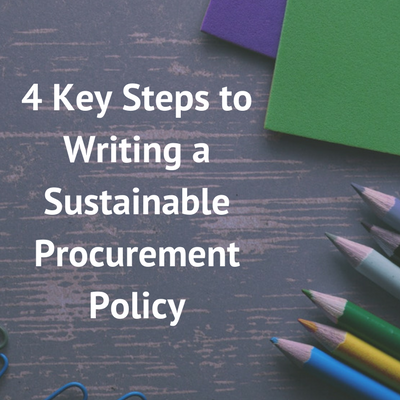 4 Key Steps to Writing a Sustainable Procurement Policy