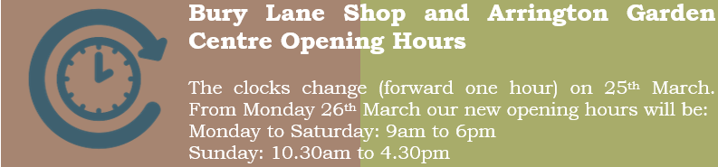 Bury Lane Farm Shop & Arrington Garden Centre Clocks forward March 2018