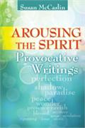 Arousing the Spirit by Susan McCaslin