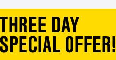Three Day Special Offer!