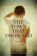The Town That Drowned by Riel Nason