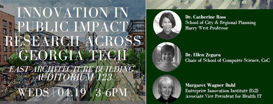 Innovatio in Public Impact Research Across GA Tech: Catherine Ross, Margaret Wagner Dahl, and Ellen Zegura