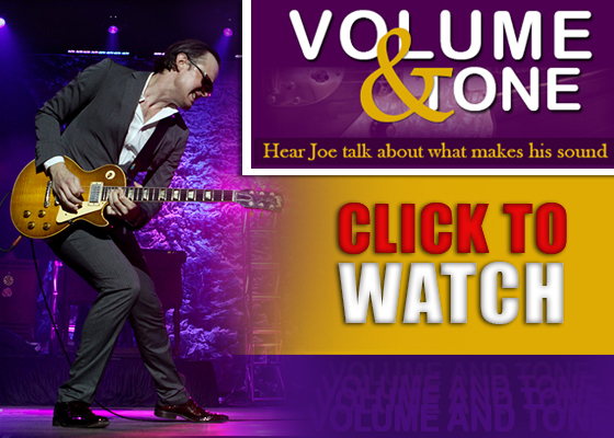 Volume and Tone. Joe Bonamassa speaks about his music and what makes his sound. Click Here to Read More.