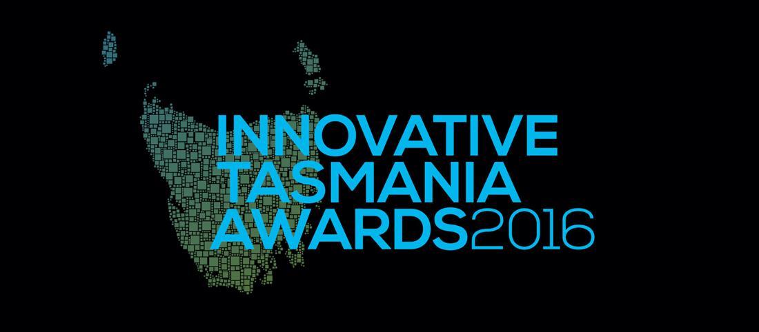 INNOVATIVE TASMANIA AWARDS 2016