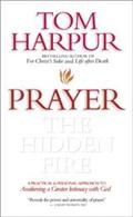 Prayer: The Hidden Fire