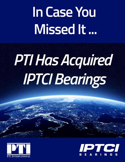 PTI Has Acquired IPTCI Bearings