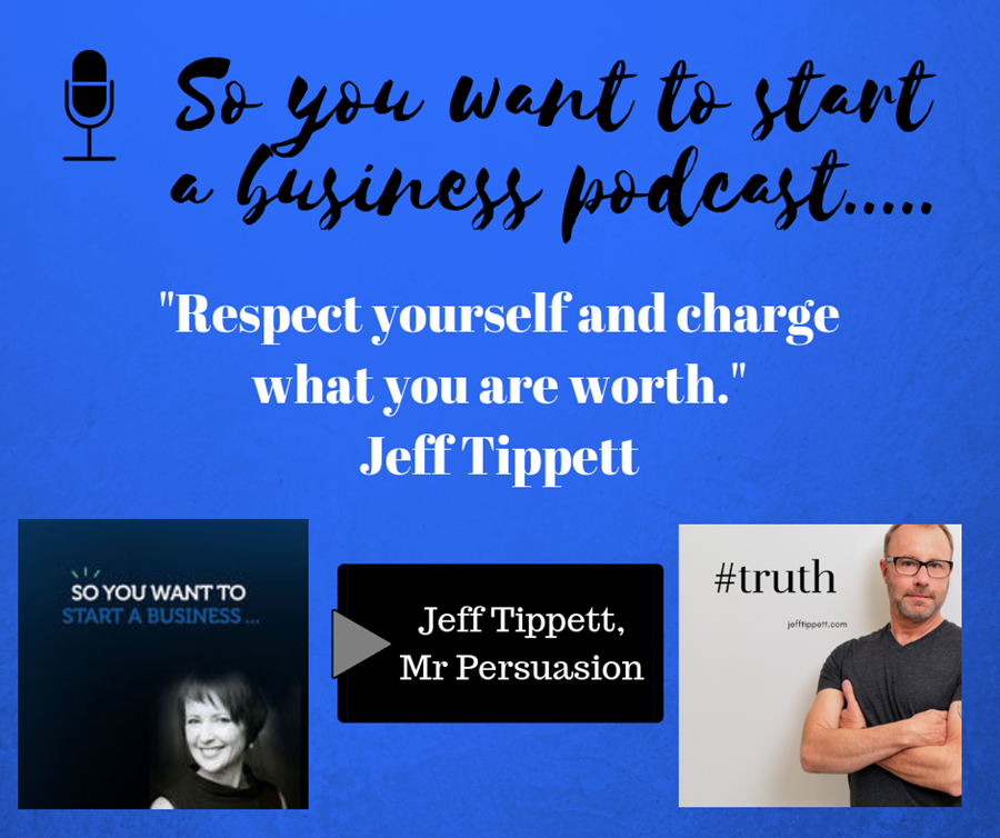 so you want to start a business podcast interview with Jeff Tippett