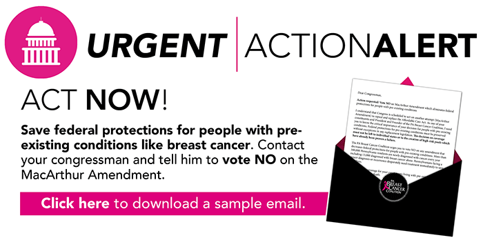 Act NOW! Save federal protections for people with pre-existing conditions like breast cancer!