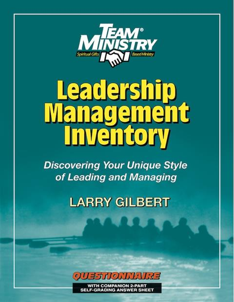 Leadership Management Inventory: Discover Your Unique Style of Leading and Managing