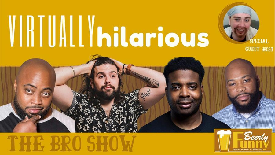 Virtually Hilarious - The Bro Show