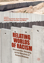 Relating Worlds of Racism Dehumanisation, Belonging, and the Normativity of European Whiteness