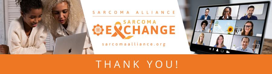 Sarcoma Alliance Sarcoma Exchange - Thank You!