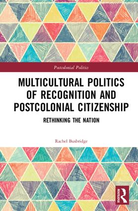 Multicultural Politics of Recognition and Postcolonial Citizenship