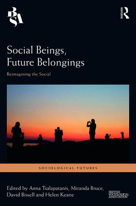 Social Beings, Future Belongings Reimagining the Social, 1st Edition