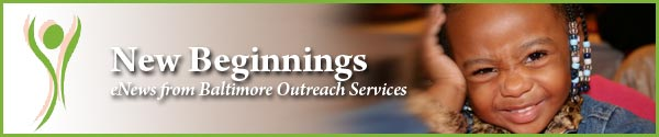 New Beginnings eNews from Baltimore Outreach Services