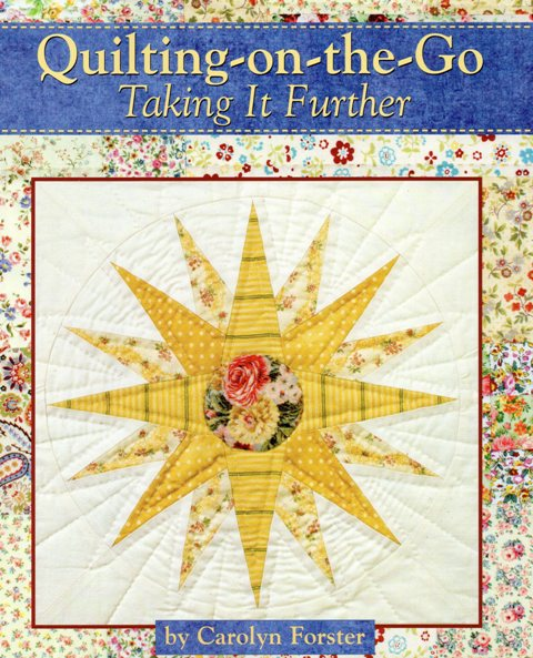 Quilting on the Go - Taking it Further by Carolyn Forster