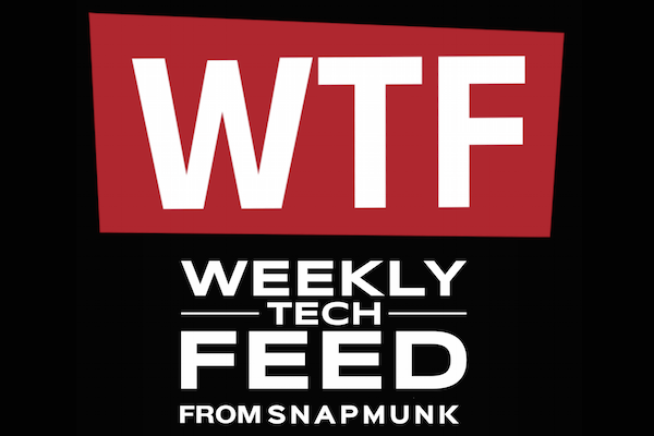 SNAPMUNK WTF: THE BIG TECH STORIES DISTILLED, DISCUSSED, DEBATED