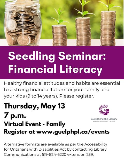 Library advertisement for the virtual event, Seedling Seminar on Financial Literacy. Healthy financial attitudes and habits are essential to a strong financial future. For parents and kids ages 9 to 14 years. Please register.