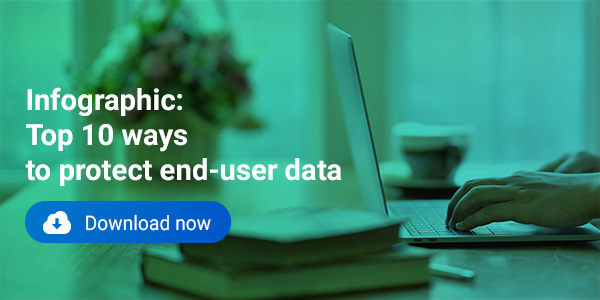 Top 10: Protecting your end-user data