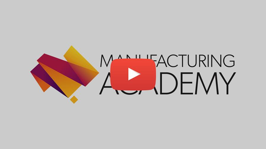 Click to play our video on Manufacturing Academy