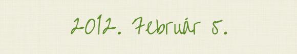 2012. Február 5.