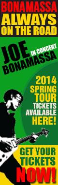 Bonamassa Always on the Road. Joe Bonamassa in concert. 2014 Spring tickets available here! Get your tickets now!