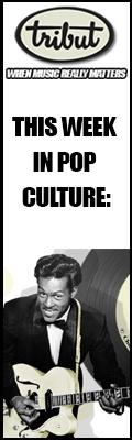 Tribut, When Music Really Matters. This Week in Pop Culture – October 16 to October 22. Check it out!