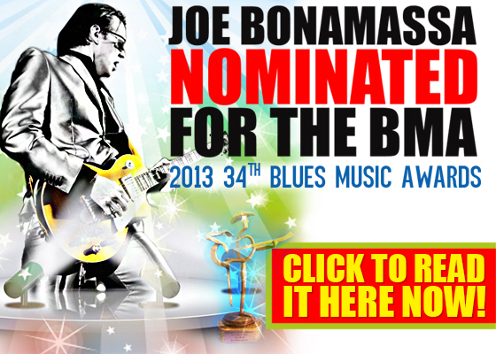Joe Bonamassa nominated for the 2013 34th Blues Music Awards. Read it here now!