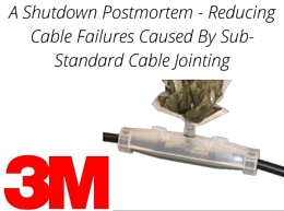 A Shutdown Postmortem - Reducing Cable Failures Caused By Sub-Standard Cable Jointing