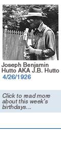 Birthdays: Joseph Benjamin Hutto AKA J.B. Hutto: 4/26/1926