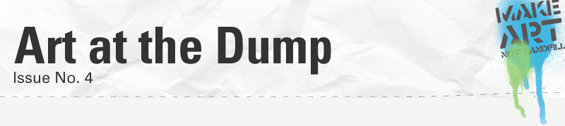 Art at the Dump – Newsletter – Issue No. 4