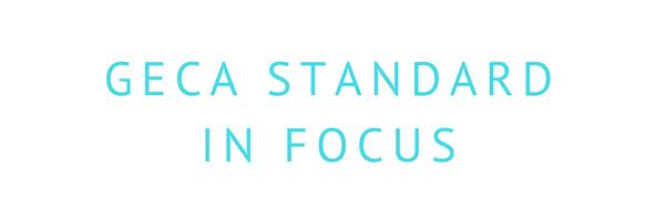 GECA Standard in Focus