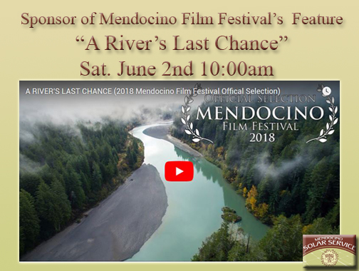 "Sponsor of the Mendocino Film Festival Feature ""A River's Last Chance"""